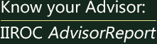 Know your Advisor: IIROC Advisor Report